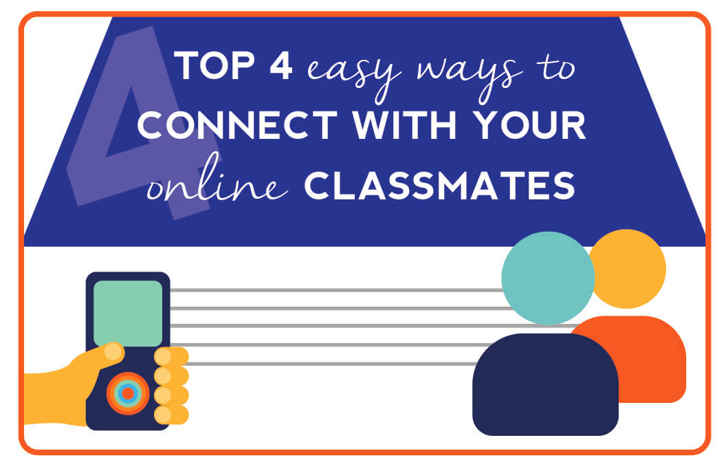Top 4 Ways to Connect with Online Classmates