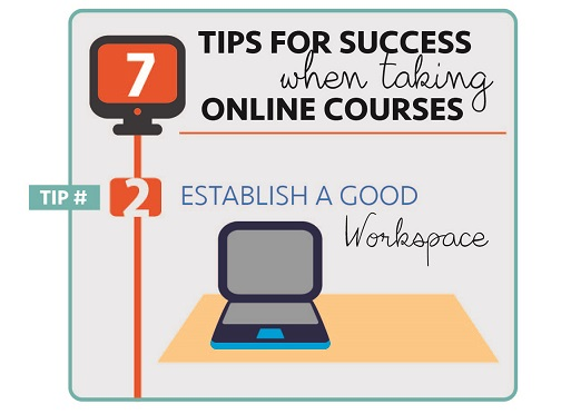 Online Learning Tip 2 Establish a Good Workspace