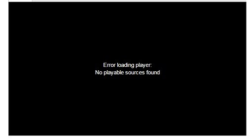 Error loading player: No playable sources found